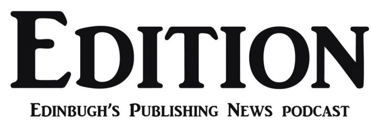 Edition – Publishing industry news from Scotland's capital